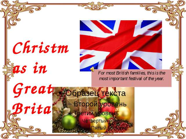 Christmas in Great Britain For most British families, this is the most impor...