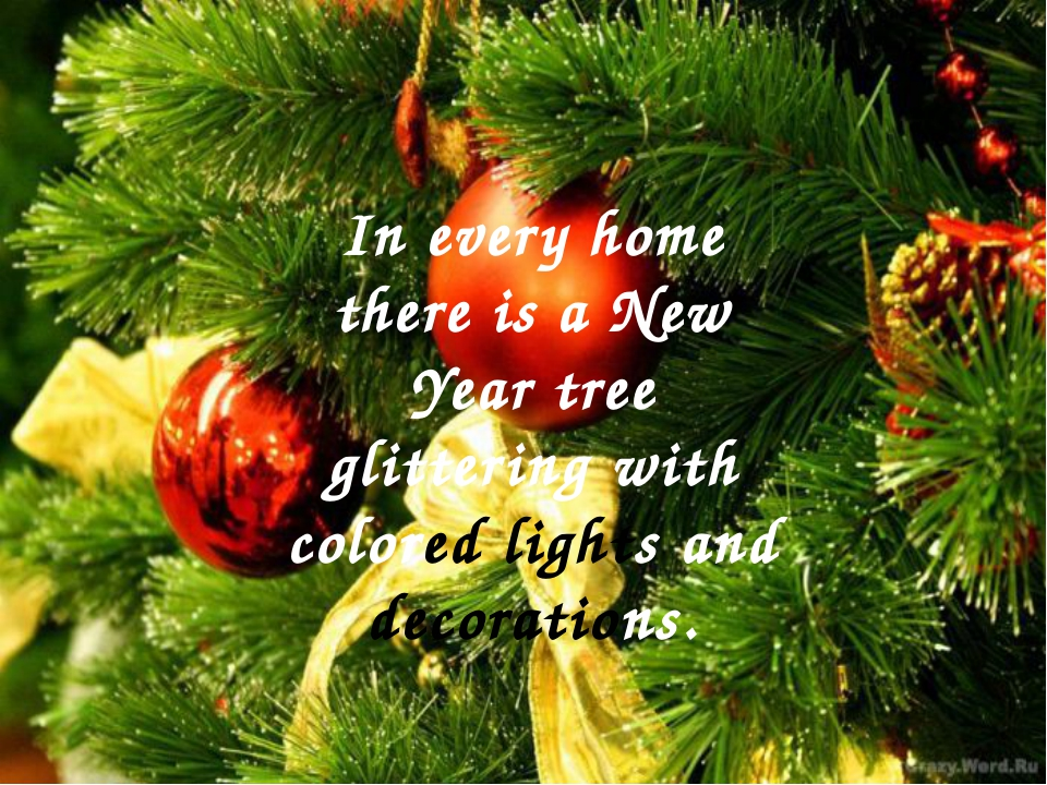 In every home there is a New Year tree glittering with colored lights and de...