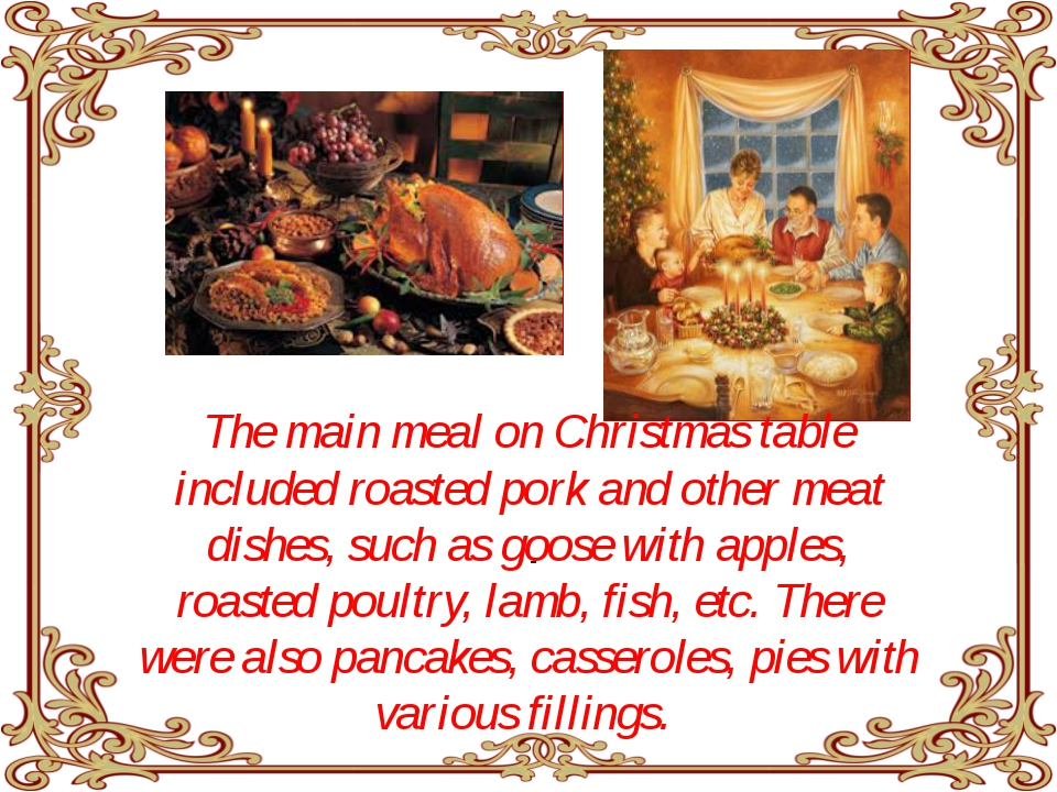 The main meal on Christmas table included roasted pork and other meat dishes...