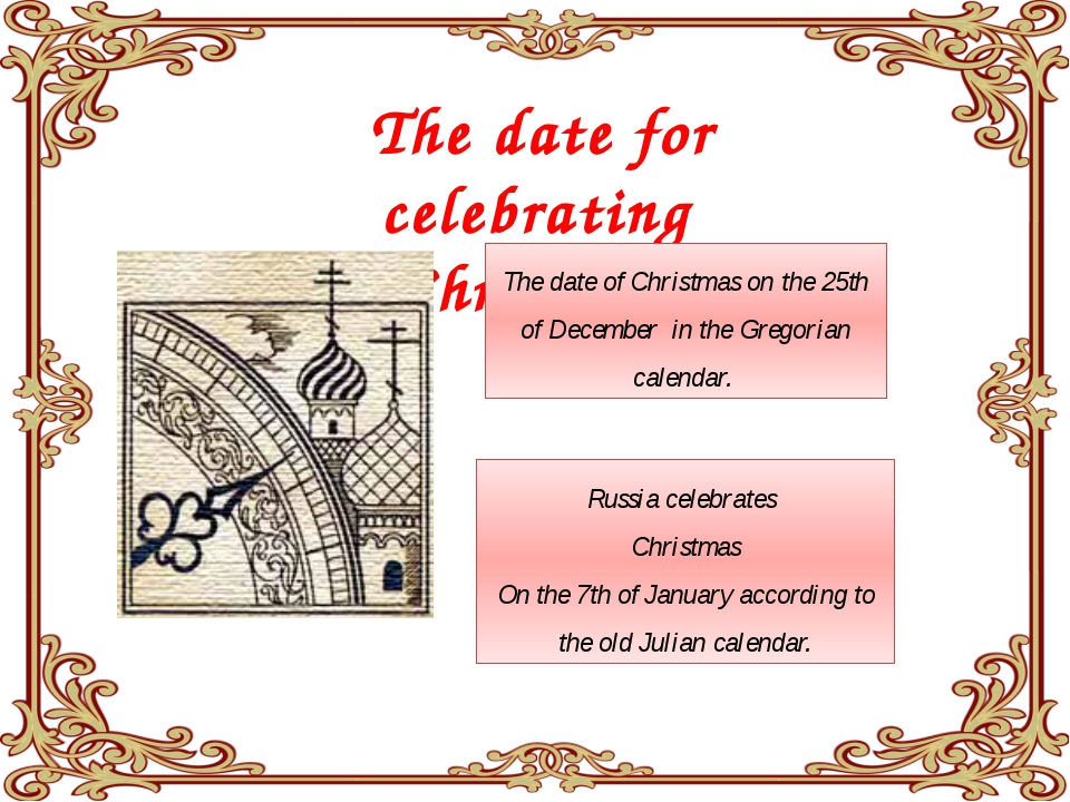 The date for celebrating Christmas The date of Christmas on the 25th of Dece...
