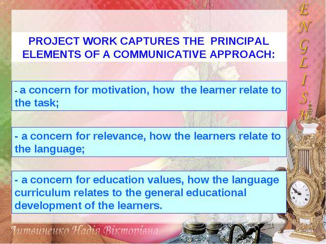 PROJECT WORK CAPTURES THE PRINCIPAL ELEMENTS OF A COMMUNICATIVE APPROACH: - a...