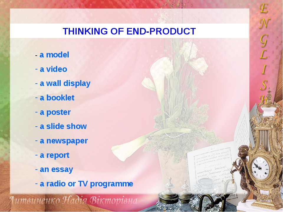 THINKING OF END-PRODUCT - a model a video a wall display a booklet a poster a...