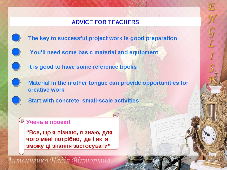 ADVICE FOR TEACHERS The key to successful project work is good preparation Yo...