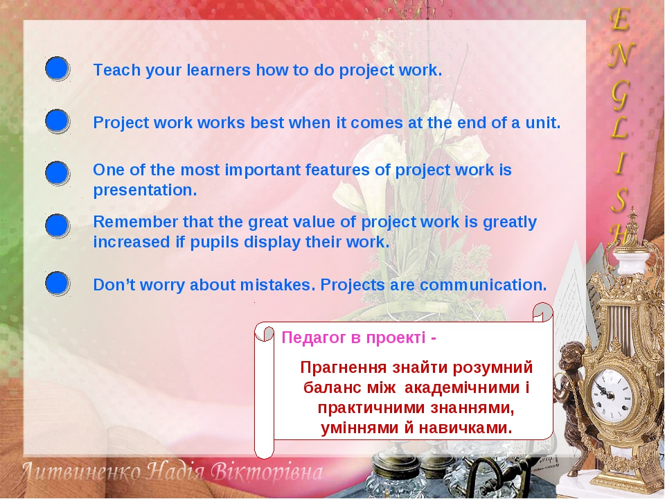 Teach your learners how to do project work. Project work works best when it c...