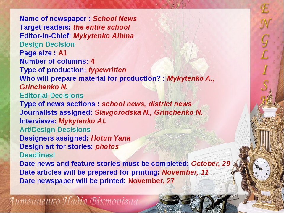 Name of newspaper : School News Target readers: the entire school Editor-in-C...