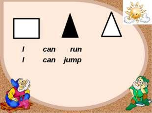 I can run I can jump FokinaLida.75@mail.ru