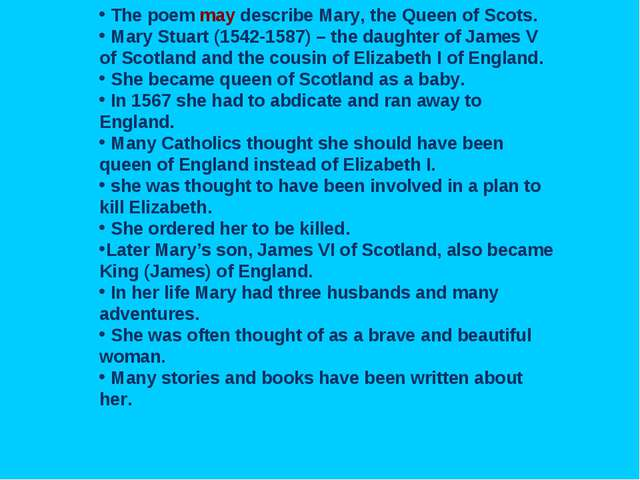 The poem may describe Mary, the Queen of Scots. Mary Stuart (1542-1587) – th...