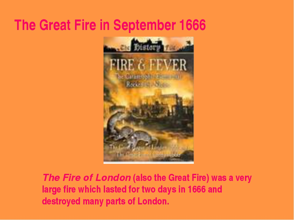 The Fire of London (also the Great Fire) was a very large fire which lasted f...