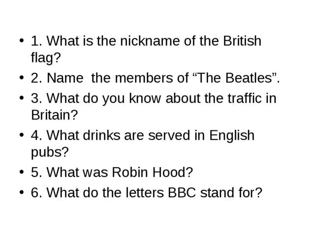 """1. What is the nickname of the British flag? 2. Name the members of """"The Bea..."""