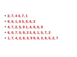 2, 7, 4 4, 7, 1 9, 6, 1, 8 3, 0, 6, 2 4, 7, 2, 5, 9 1, 4, 9, 6, 0 6, 0, 7, 5,