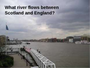 What river flows between Scotland and England?