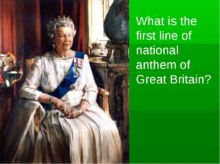 What is the first line of national anthem of Great Britain?