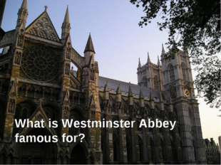 What is Westminster Abbey famous for?