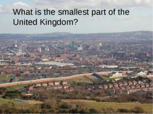 What is the smallest part of the United Kingdom?