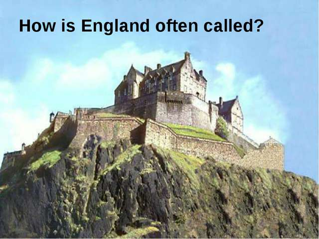 How is England often called?