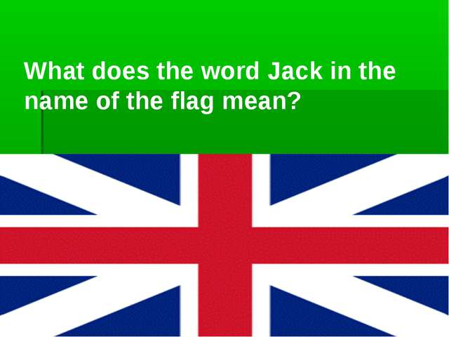 What does the word Jack in the name of the flag mean?