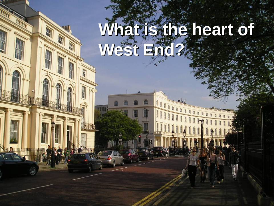 What is the heart of West End?