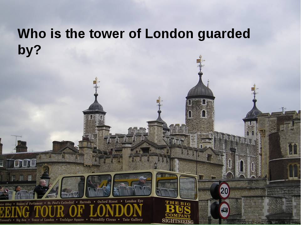 Who is the tower of London guarded by?