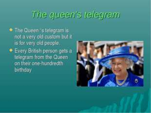 """The queen's telegram The Queen """"s telegram is not a very old custom but it is"""