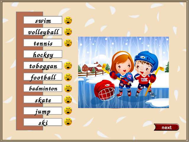 football volleyball tennis ski toboggan badminton skate jump swim 0 hockey