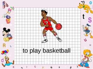 to play basketball