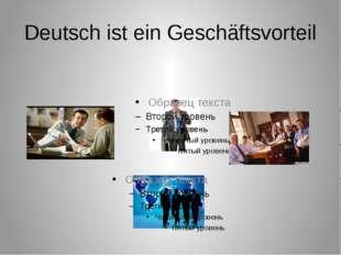 Deutsch ist ein Geschäftsvorteil