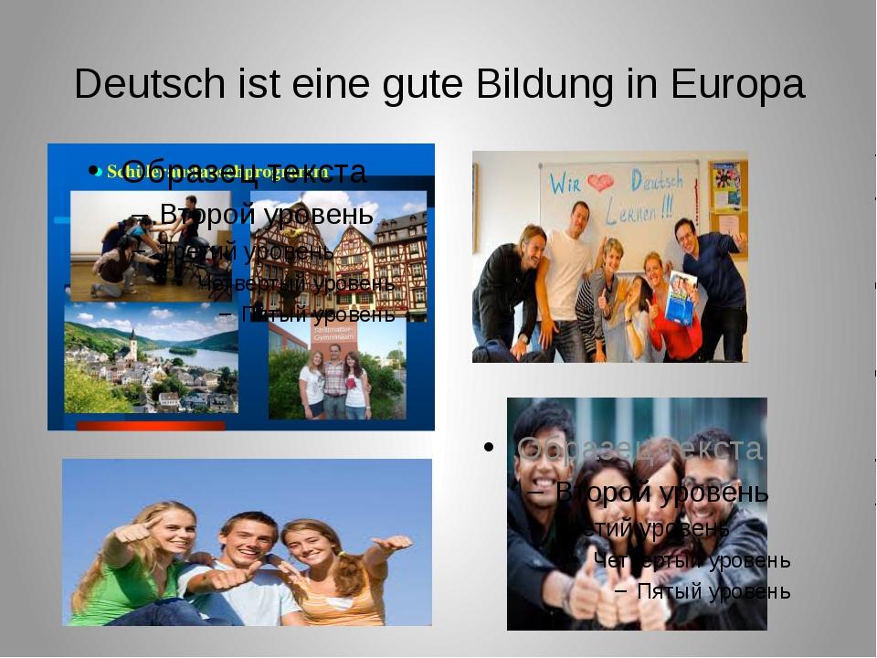 Deutsch ist eine gute Bildung in Europa