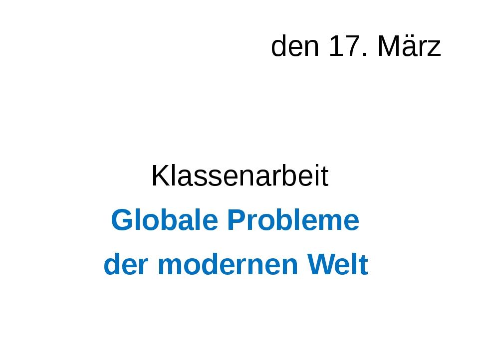 den 17. März Klassenarbeit Globale Probleme der modernen Welt