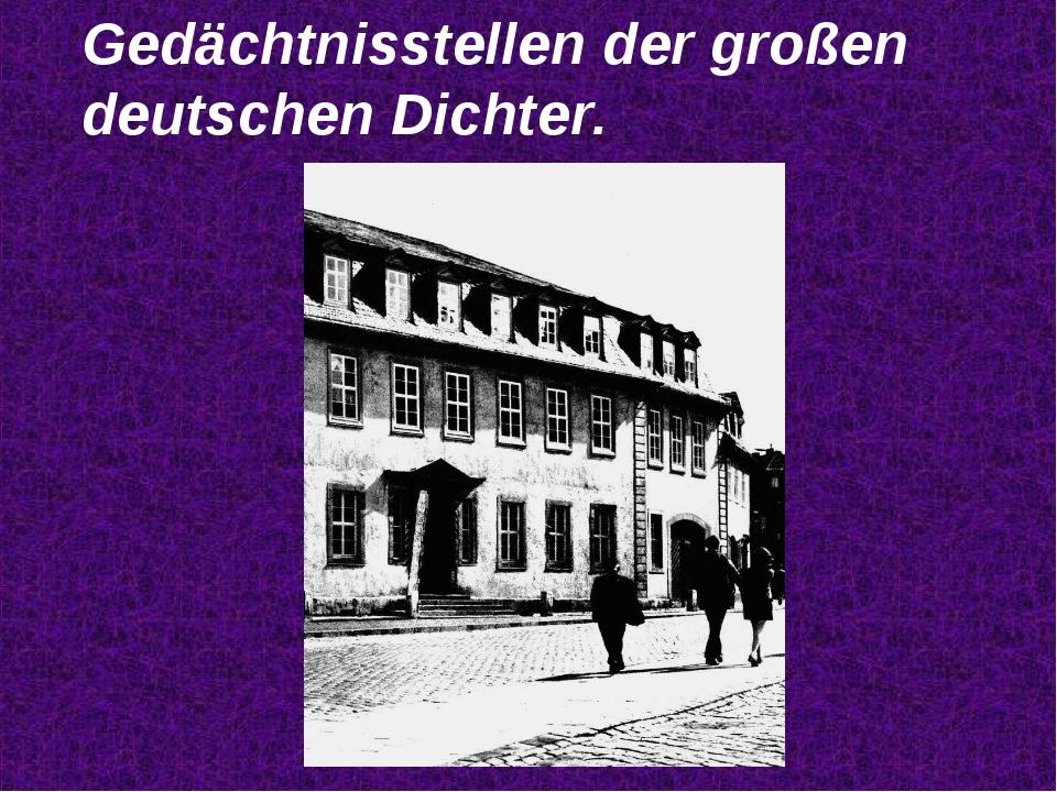 Gedächtnisstellen der großen deutschen Dichter.