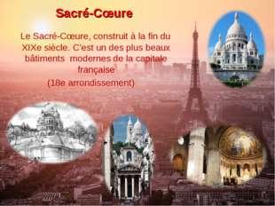 Sacré-Cœure Le Sacré-Cœure, construit à la fin du XIXe siècle. C'est un des p