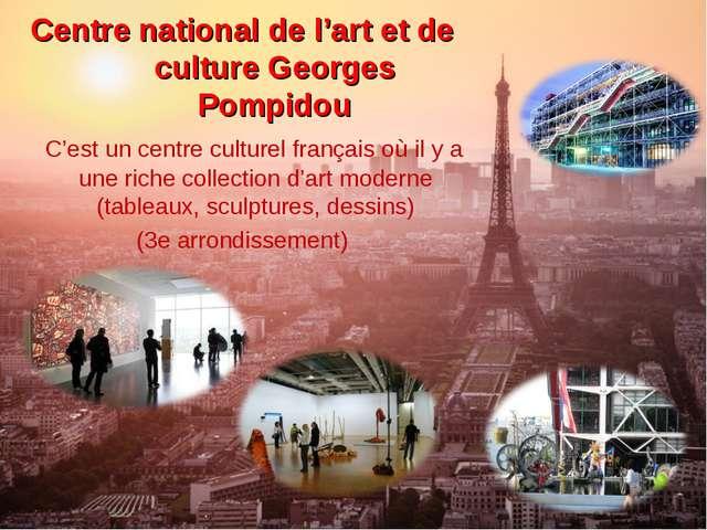 Centre national de l'art et de culture Georges Pompidou C'est un centre cultu...