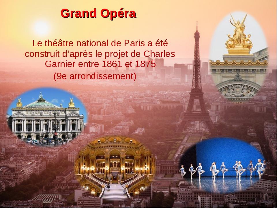 Grand Opéra Le théâtre national de Paris a été construit d'après le projet de...