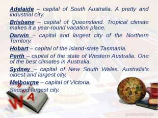 Adelaide – capital of South Australia. A pretty and industrial city. Brisbane