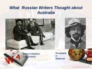 What Russian Writers Thought about Australia Anton Chekhov Leo Tolstoy Konsta