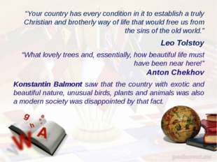 """Your country has every condition in it to establish a truly Christian and br"