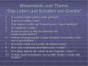 """Wissenstoto zum Thema """"Das Leben und Schaften von Goethe"""" In welcher Stadt wu"""