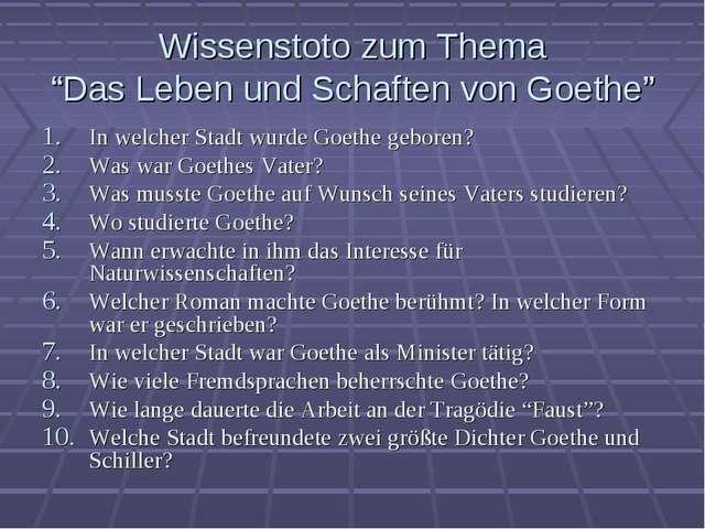 """Wissenstoto zum Thema """"Das Leben und Schaften von Goethe"""" In welcher Stadt wu..."""