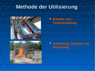 Methode der Utilisierung Sekundär- und Tertiärverarbeitung Verbrennung, Vergr