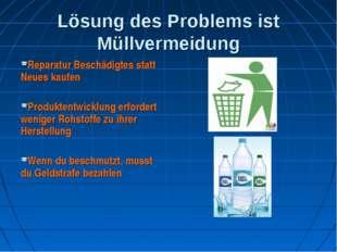 Lösung des Problems ist Müllvermeidung Reparatur Beschädigtes statt Neues kau