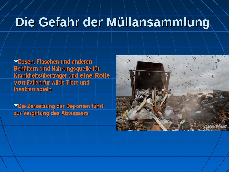 Die Gefahr der Müllansammlung Dosen, Flaschen und anderen Behältern sind Nahr...