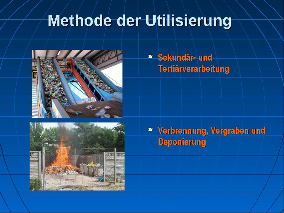 Methode der Utilisierung Sekundär- und Tertiärverarbeitung Verbrennung, Vergr...