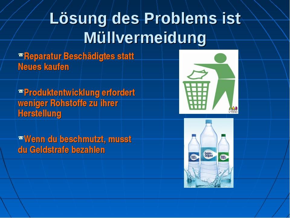Lösung des Problems ist Müllvermeidung Reparatur Beschädigtes statt Neues kau...