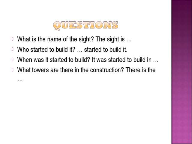 What is the name of the sight? The sight is … Who started to build it? … star...
