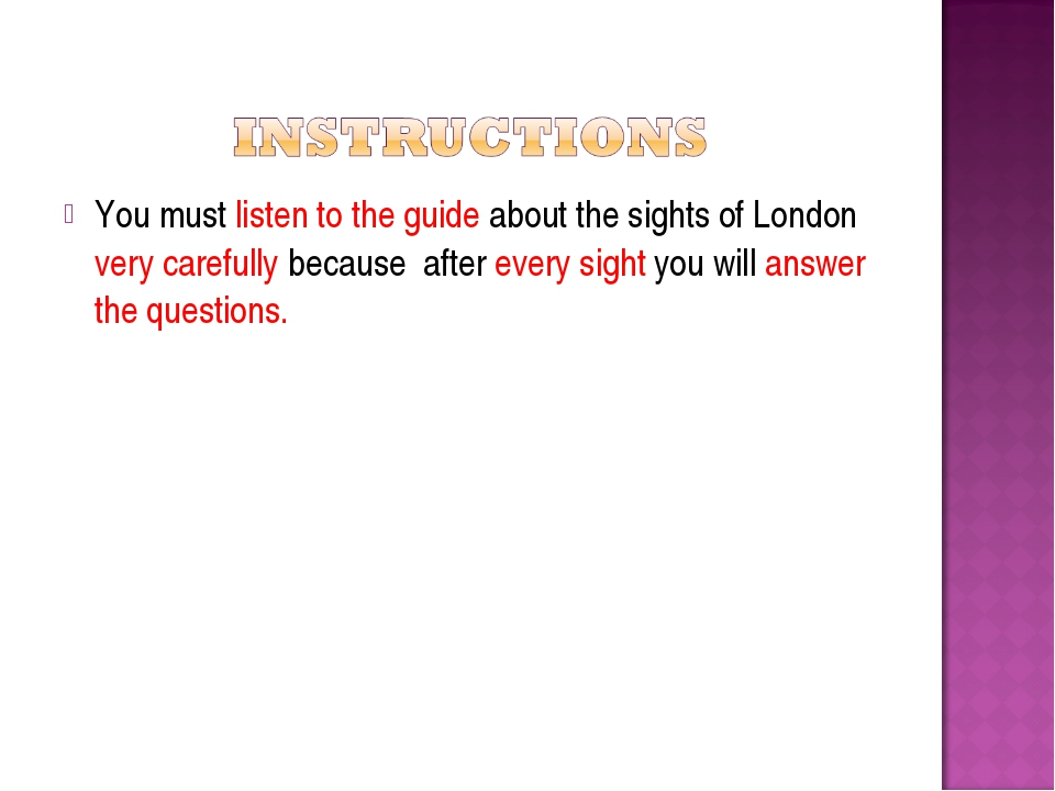 You must listen to the guide about the sights of London very carefully becaus...