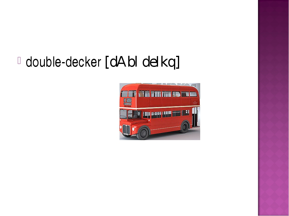 double-decker [dAbl deIkq]