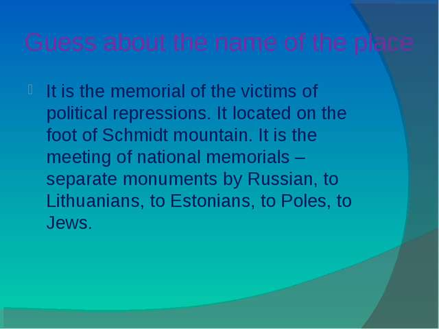 Guess about the name of the place It is the memorial of the victims of politi...