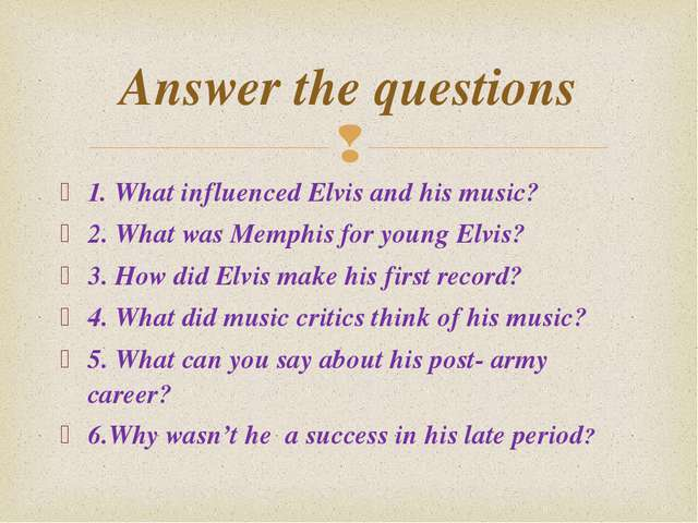 1. What influenced Elvis and his music? 2. What was Memphis for young Elvis?...