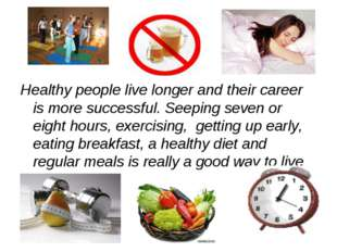 Healthy people live longer and their career is more successful. Seeping seven