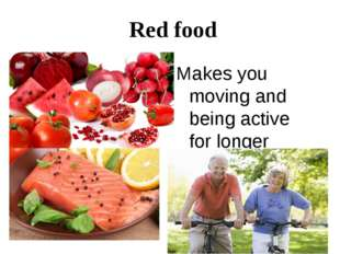Red food Makes you moving and being active for longer