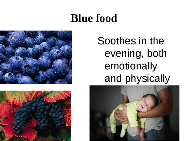 Blue food Soothes in the evening, both emotionally and physically